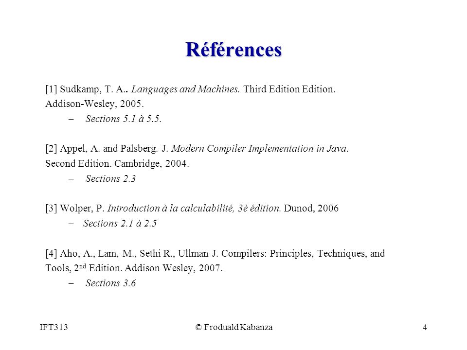 Références [1] Sudkamp, T. A.. Languages and Machines. Third Edition Edition. Addison-Wesley, 2005.